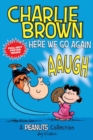 Charlie Brown: Here We Go Again  (PEANUTS AMP! Series Book 7) : A PEANUTS Collection - Book
