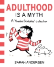 Adulthood Is a Myth (PagePerfect NOOK Book) : A Sarah's Scribbles Collection - eBook