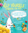 The Help Yourself Cookbook for Kids (PagePerfect NOOK Book) : 60 Easy Plant-Based Recipes Kids Can Make to Stay Healthy and Save the Earth - eBook