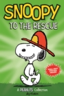 Snoopy to the Rescue  (PEANUTS AMP! Series Book 8) : A Peanuts Collection - Book