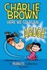 Charlie Brown: Here We Go Again  (PEANUTS AMP! Series Book 7) : A PEANUTS Collection - eBook