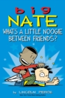 Big Nate: What's a Little Noogie Between Friends? - eBook