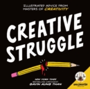 Zen Pencils--Creative Struggle : Illustrated Advice from Masters of Creativity - Book