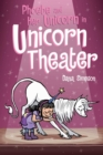 Phoebe and Her Unicorn in Unicorn Theater (Phoebe and Her Unicorn Series Book 8) - Book