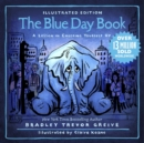 The Blue Day Book Illustrated Edition : A Lesson in Cheering Yourself Up - Book