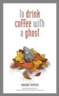 to drink coffee with a ghost - Book