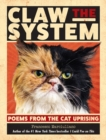 Claw the System : Poems from the Cat Uprising - Book