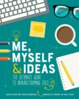 Me, Myself & Ideas : The Ultimate Guide to Brainstorming Solo - Book
