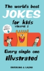 The World's Best Jokes for Kids Volume 2 : Every Single One Illustrated - Book