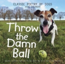Throw the Damn Ball 2020 Square Wall Calendar - Book