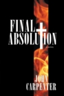 Final Absolution : A Novel - eBook