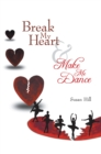 Break My Heart and Make Me Dance - eBook