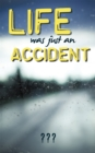 Life Was Just an Accident - eBook