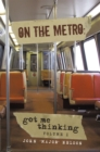 On the Metro: : Got Me Thinking - eBook