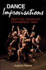 Dance Improvisations : Warm-Ups, Games and Choreographic Tasks - Book
