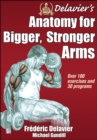 Delavier's Anatomy for Bigger, Stronger Arms - Book