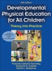 Developmental Physical Education for All Children : Theory Into Practice - Book