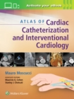 Atlas of Cardiac Catheterization and Interventional Cardiology - Book