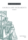 The Annotated Luther: Church and Sacraments : Volume 3 - Book