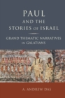 Paul and the Stories of Israel : Grand Thematic Narratives in Galatians - Book