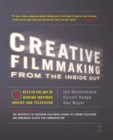 Creative Filmmaking from the Inside Out : Five Keys to the Art of Making Inspired Movies and Television - eBook
