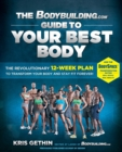 The Bodybuilding.com Guide to Your Best Body : The Revolutionary 12-Week Plan to Transform Your Body and Stay Fit Forever - eBook