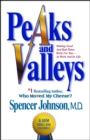 Peaks and Valleys : Making Good And Bad Times Work For You--At Work An - eBook