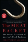 The Meat Racket : The Secret Takeover of America's Food Business - eBook