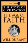 The Age of Faith : The Story of Civilization, Volume IV - eBook