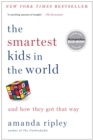 The Smartest Kids in the World : And How They Got That Way - eBook