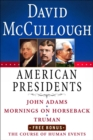 David McCullough American Presidents E-Book Box Set : John Adams, Mornings on Horseback, Truman, The Course of Human Events - eBook