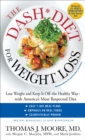 The DASH Diet for Weight Loss : Lose Weight and Keep It Off--the Healthy Way--with America's Most Respected Diet - eBook