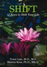 Shift : 12 Keys to Shift Your Life - eBook