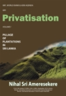 Imf, World Bank & Adb Agenda on Privatisation : Pillage of Plantations in Sri Lanka - eBook