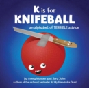 K is for Knifeball - Book