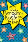 52 Series: Boredom Busters for Kids - eBook