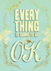 Everything Is Going to Be OK - eBook
