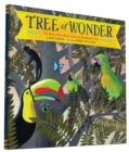 Tree of Wonder : The Many Marvelous Lives of a Rainforest Tree - Book