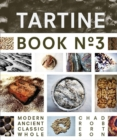 Tartine Book No. 3 : Ancient Modern Classic Whole - Book