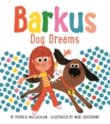 Barkus Dog Dreams : Book 2 - Book