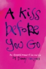 A Kiss Before You Go : An Illustrated Memoir of Love and Loss - eBook