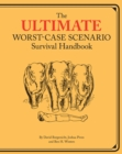 Ultimate Worst-Case Scenario Survival Handbook - eBook
