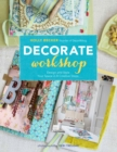 Decorate Workshop : Design and Style Your Space in 8 Creative Steps - eBook