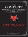 The Complete Worst-Case Scenario Survival Handbook: Dating & Sex - eBook