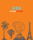 642 Places to Draw - Book