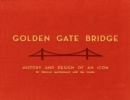 Golden Gate Bridge : History and Design of an Icon - eBook