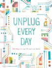 Unplug Every Day: a Journal - Book