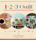 1, 2, 3 Quilt : Shape Up Your Skills with 24 Stylish Projects - eBook