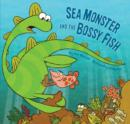 Sea Monster and the Bossy Fish - eBook