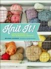 Knit It! : Learn the Basics and Knit 22 Beautiful Projects - eBook
